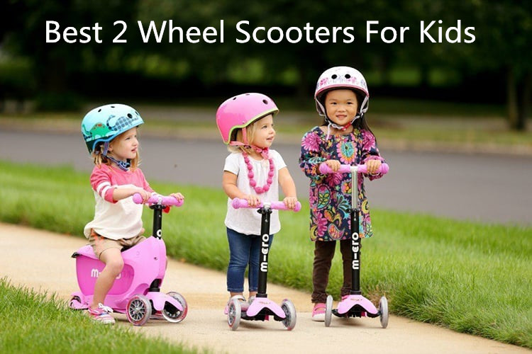 8 Best 2 Wheel Scooters For Kids Reviews in 2020