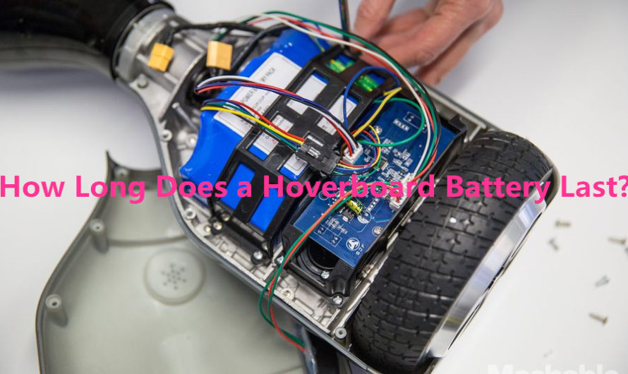 How Long Does a Hoverboard Battery Last? (2020 Update)